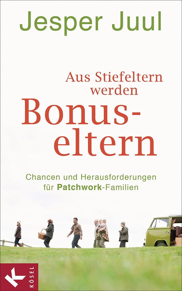 Bonuseltern_Jesper Juul_Ratgeber_Eltern_Stiefeltern_Patchworkfamilie